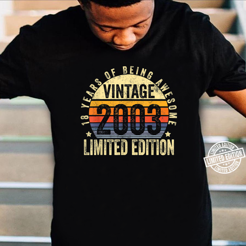 18 Year Old Vintage 2003 Limited Edition 18th Birthday Shirt