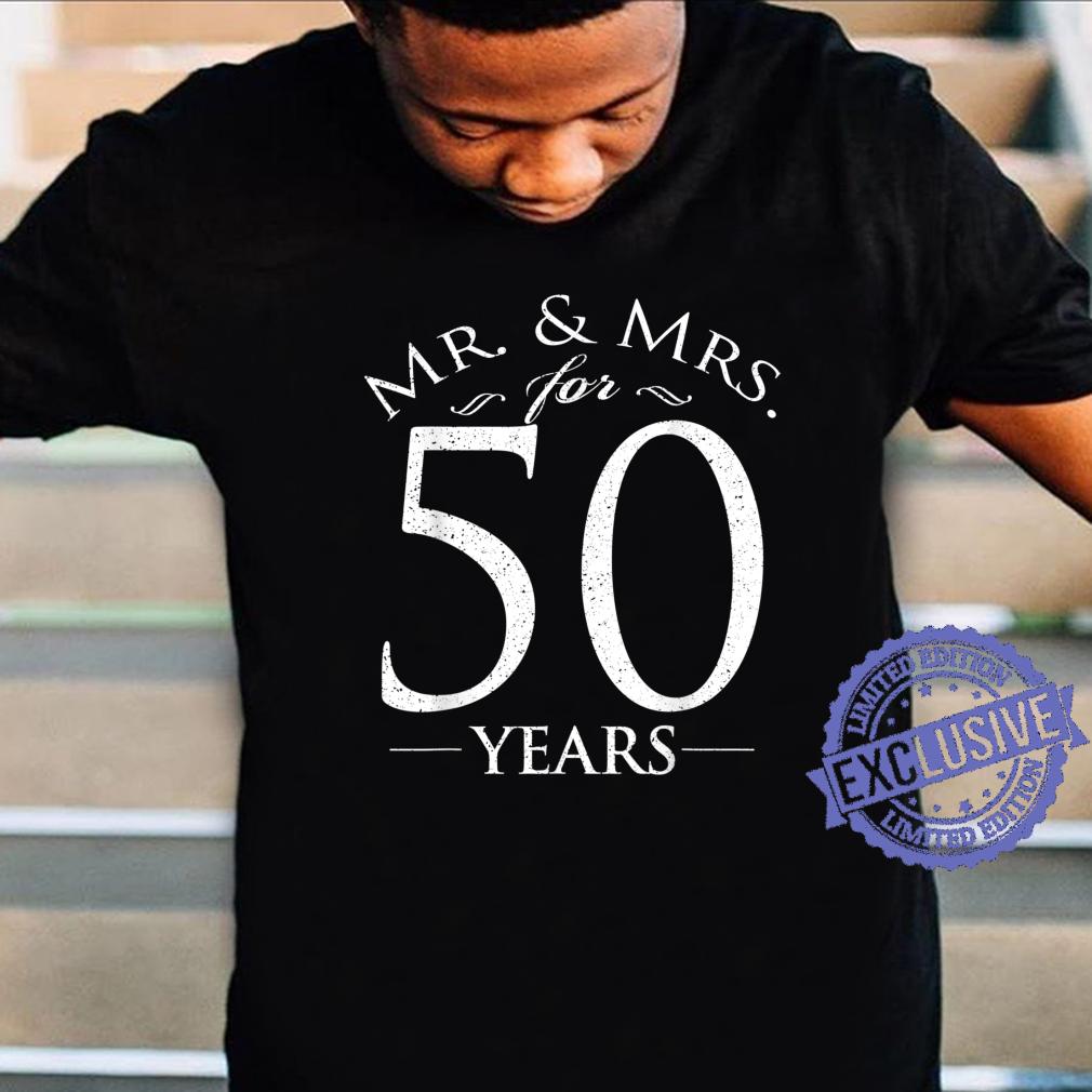 50th Wedding Anniversary Mr & Mrs For 50 Years Shirt