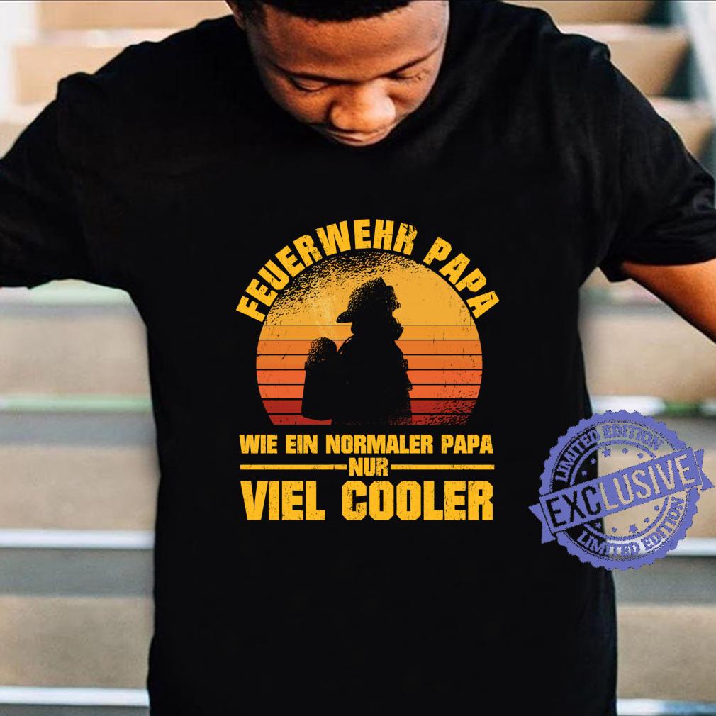 Feuerwehr Papa Feuerwehrmann Spruch Vater ist viel Cooler Langarmshirt Shirt