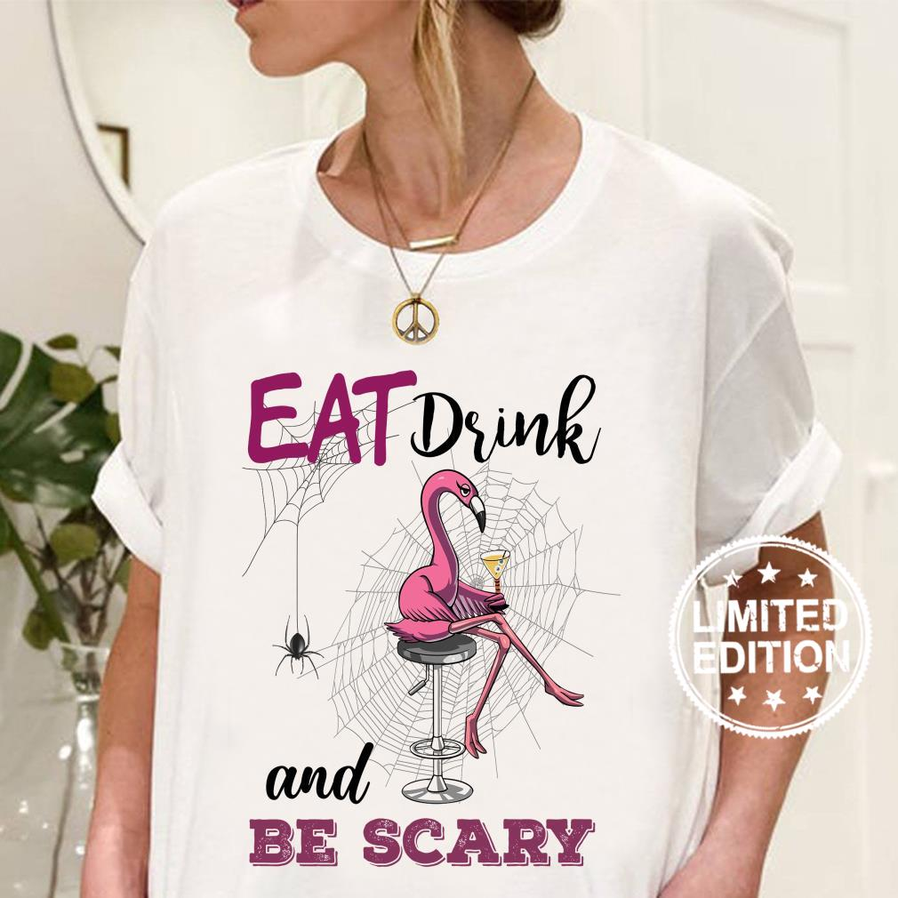 Flamingo Eat drink and be scary shirt