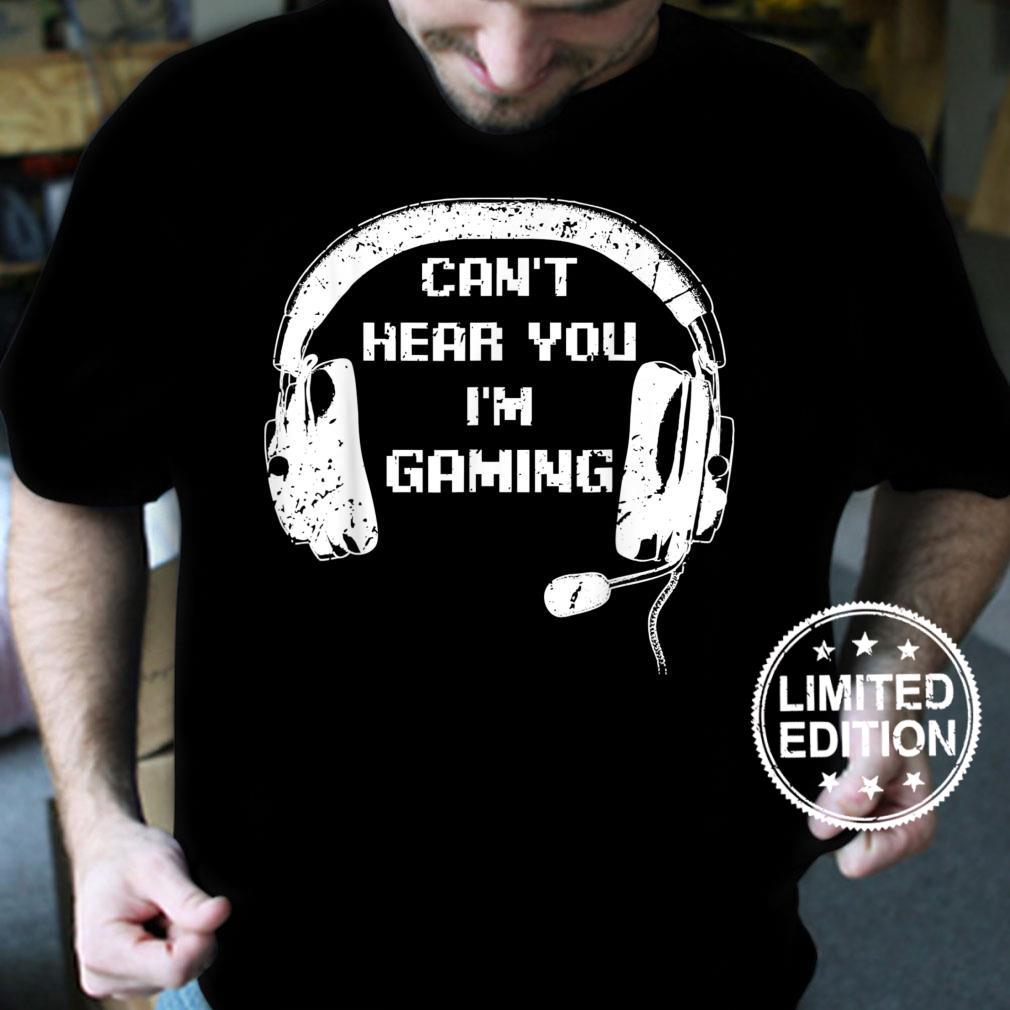 Funny Gamer Headset Can't Hear You Shirt