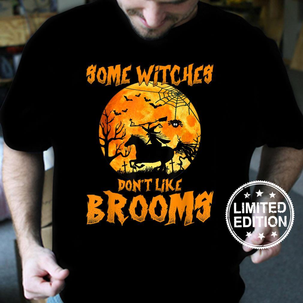 Horse Halloween Some Witches Don't Like Brooms Halloween Shirt