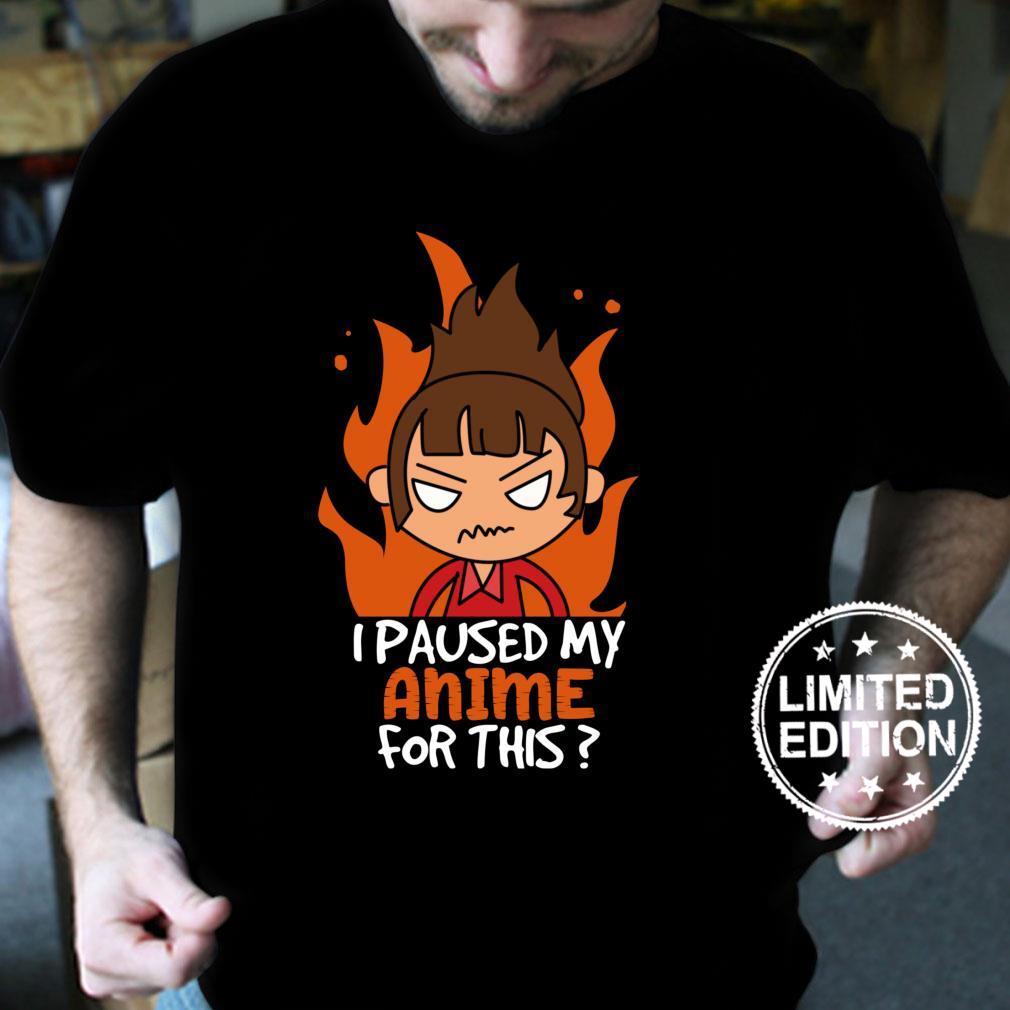 I Paused My Anime For This Otaku Japanese Anime Merchs Shirt