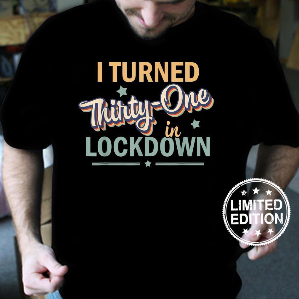 I Turned 31 in Lockdown 31st Birthday 31 Years Old Boy Girl Shirt
