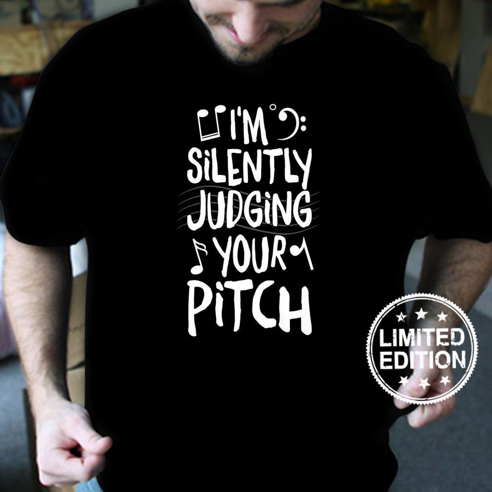 I'm Silently Judging Your Pitch, Singer Vocalist Karaoke Shirt