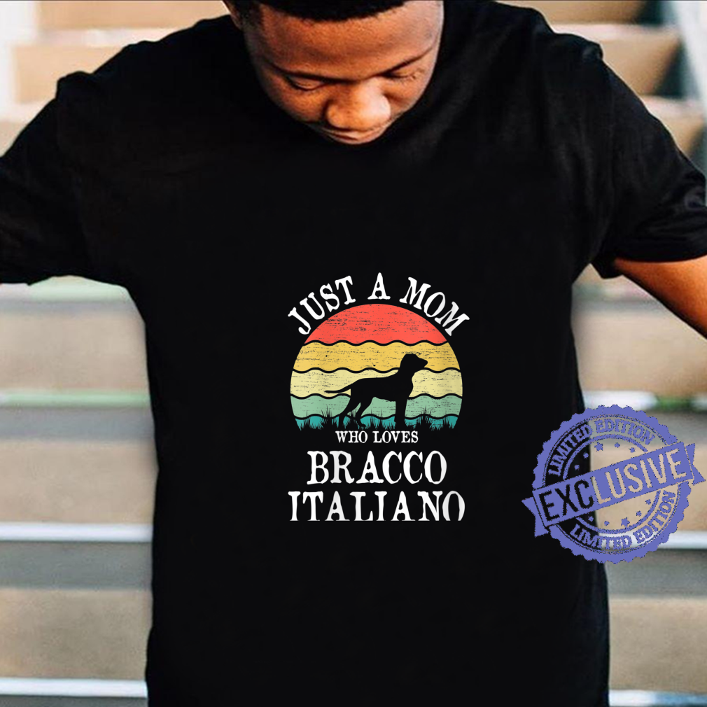 Just A Mom Who Loves Bracco Italiano Dog Mom Shirt