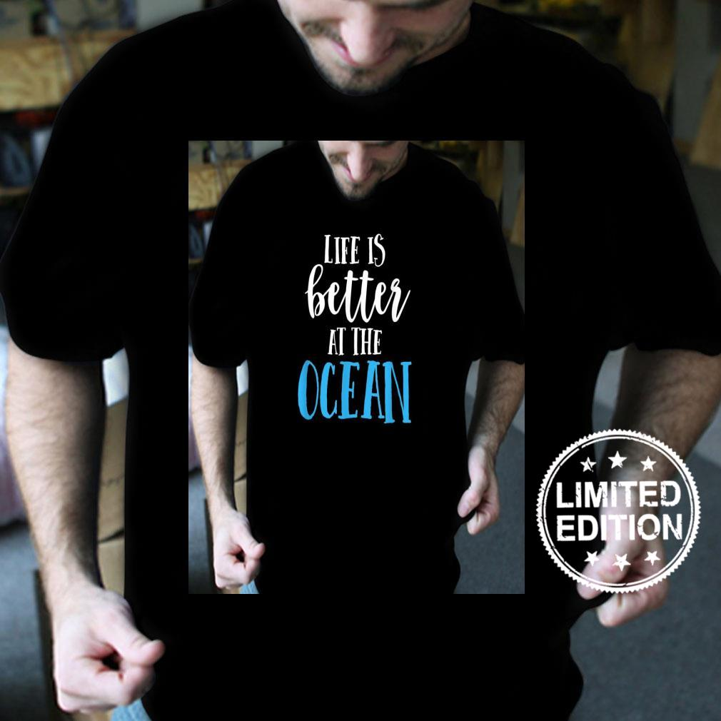 Life Is Better At The Ocean Vacation Land Cruise Shirt