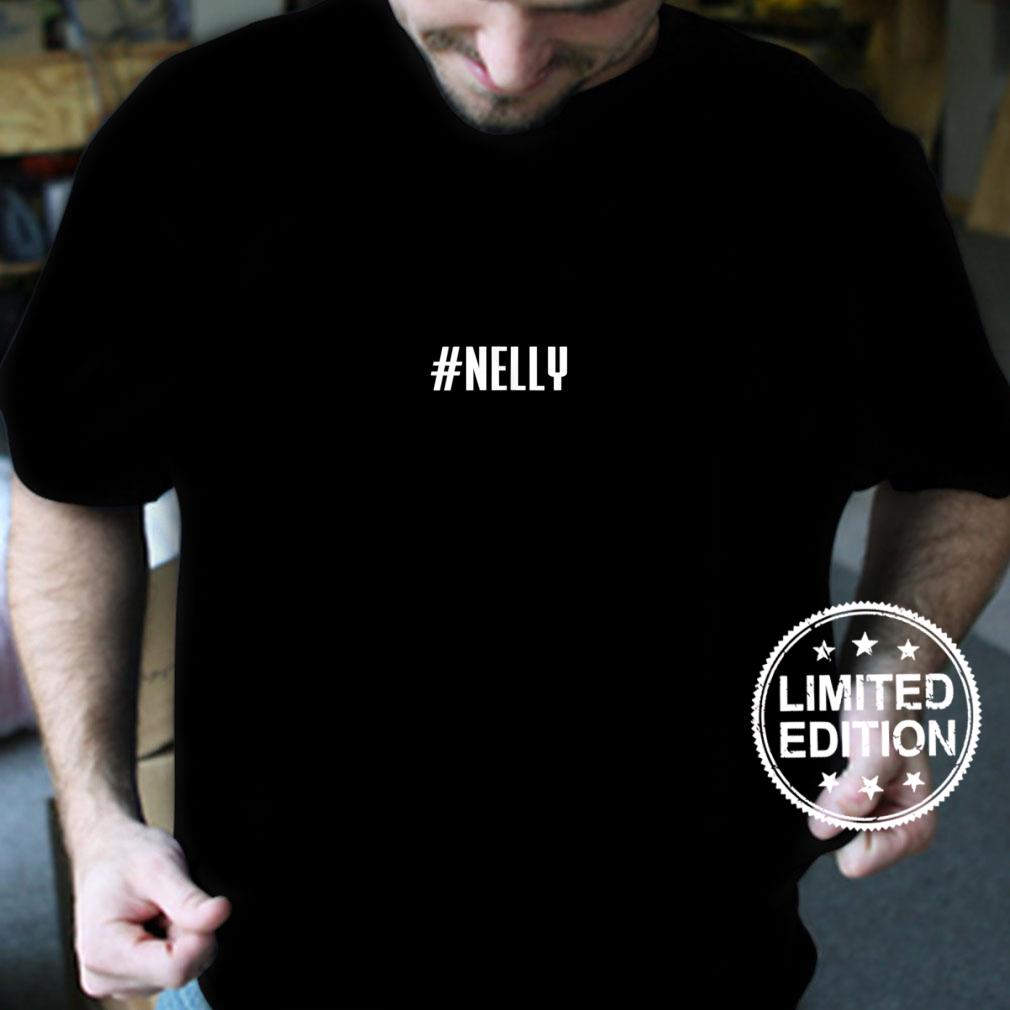 #Nelly Hashtag Nelly Shirt