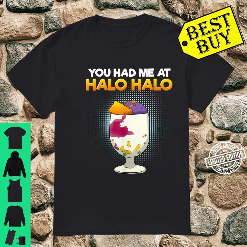 Philippines You Had Me At Halo Hallo Dessert Food Filipino Shirt