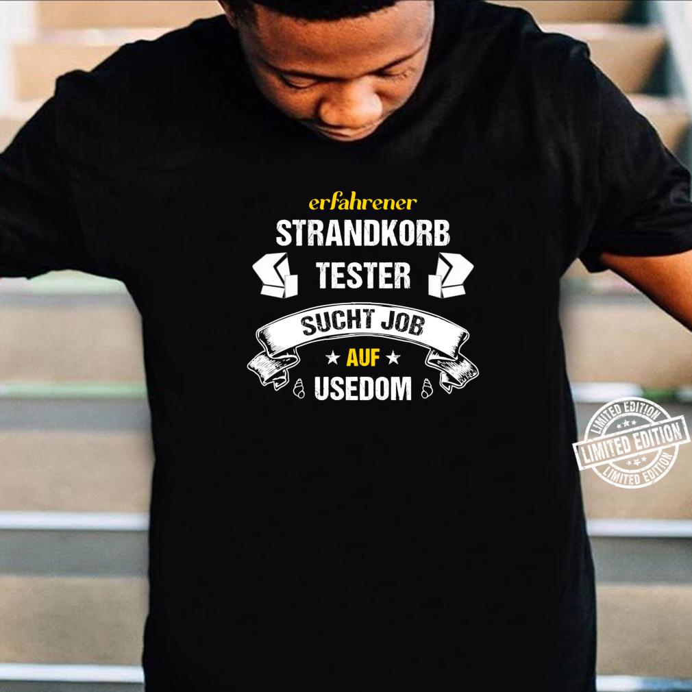 Strandkorb Tester an der Ostsee toller Job auf Usedom Shirt