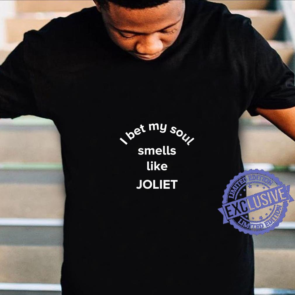 Womens I Bet My Soul Smells Like Joliet Hometown Illinois Shirt
