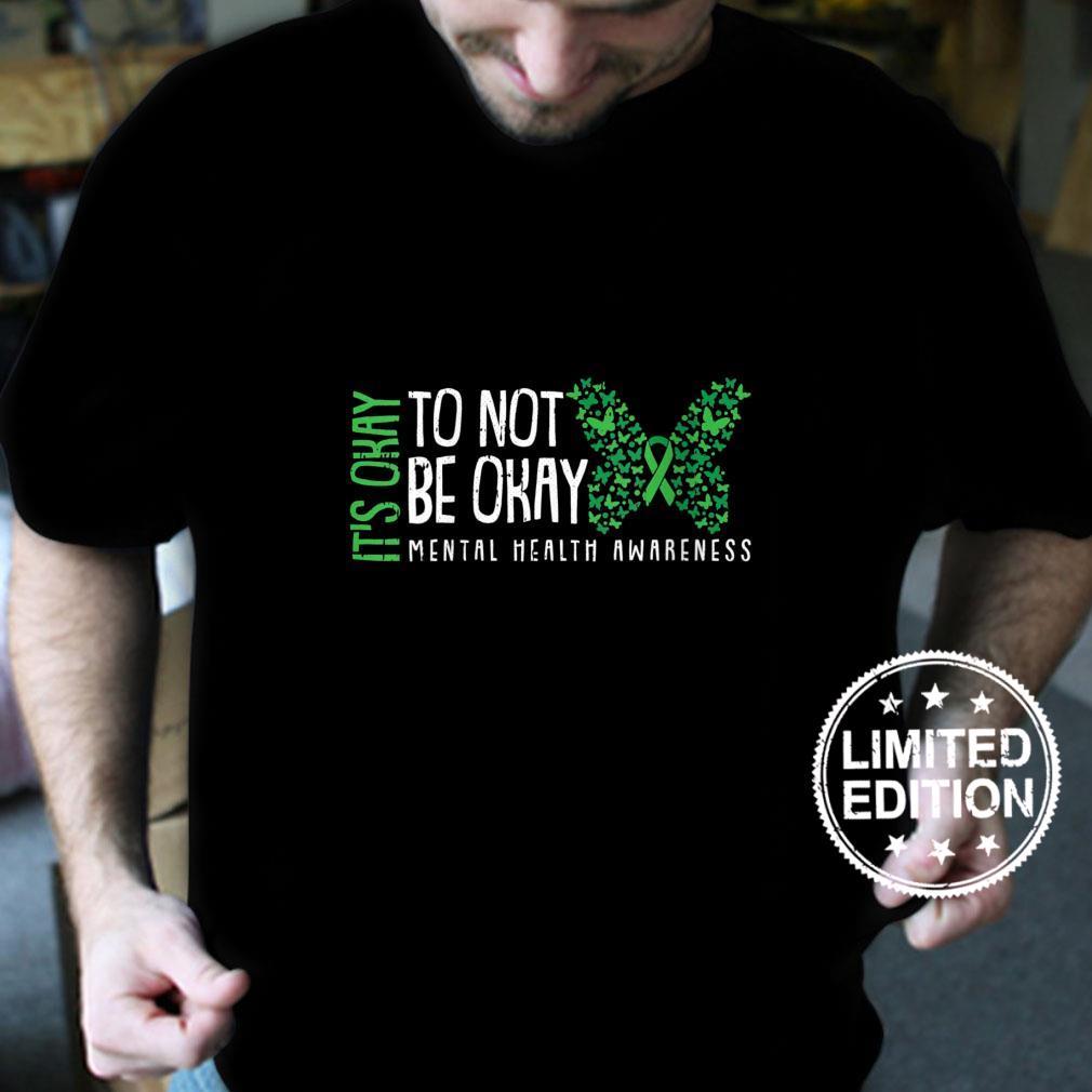 Womens Its Ok Not To Be Oktal Health Awareness Butterfly Ribbon Shirt