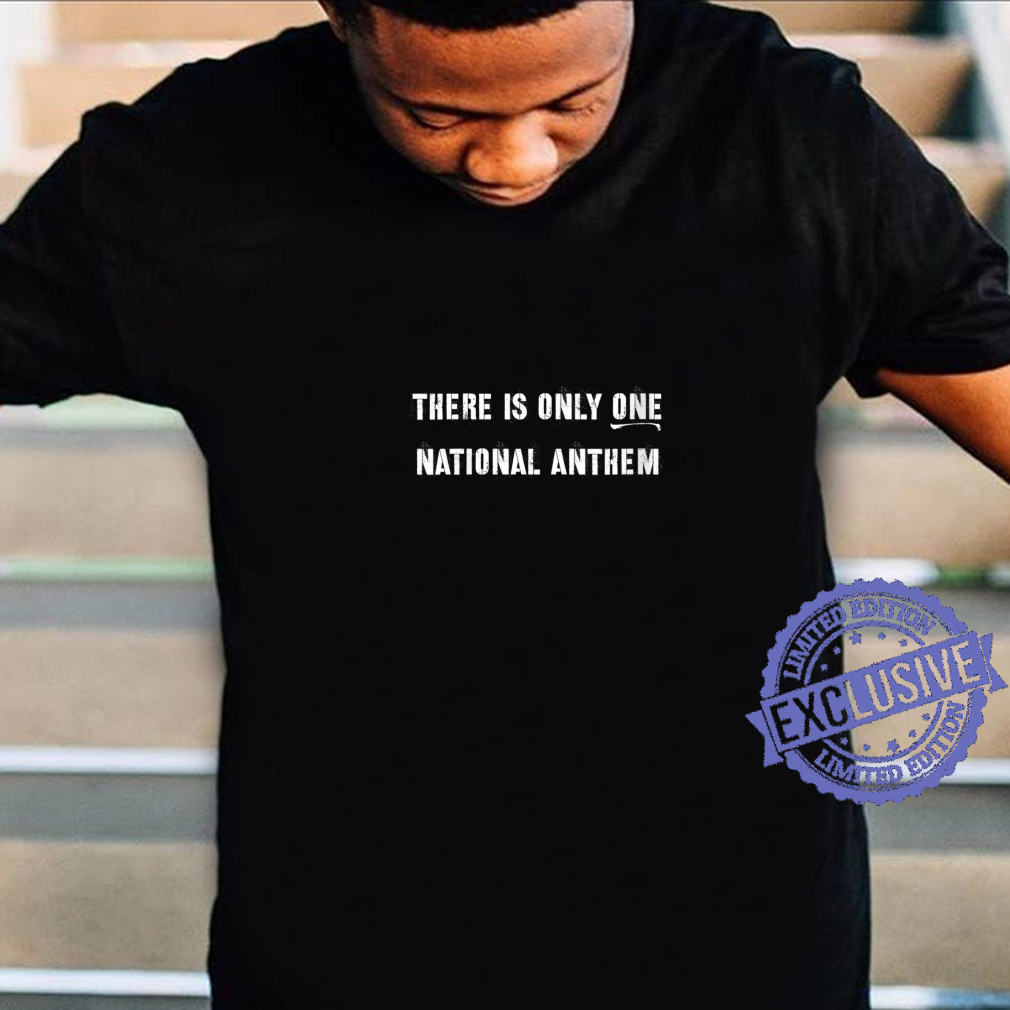Womens There Is Only One National Anthem Shirt