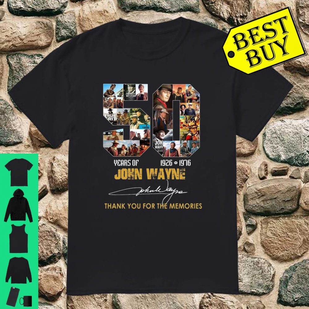 50 Years Of John Wayne Thank You For The Memories shirt