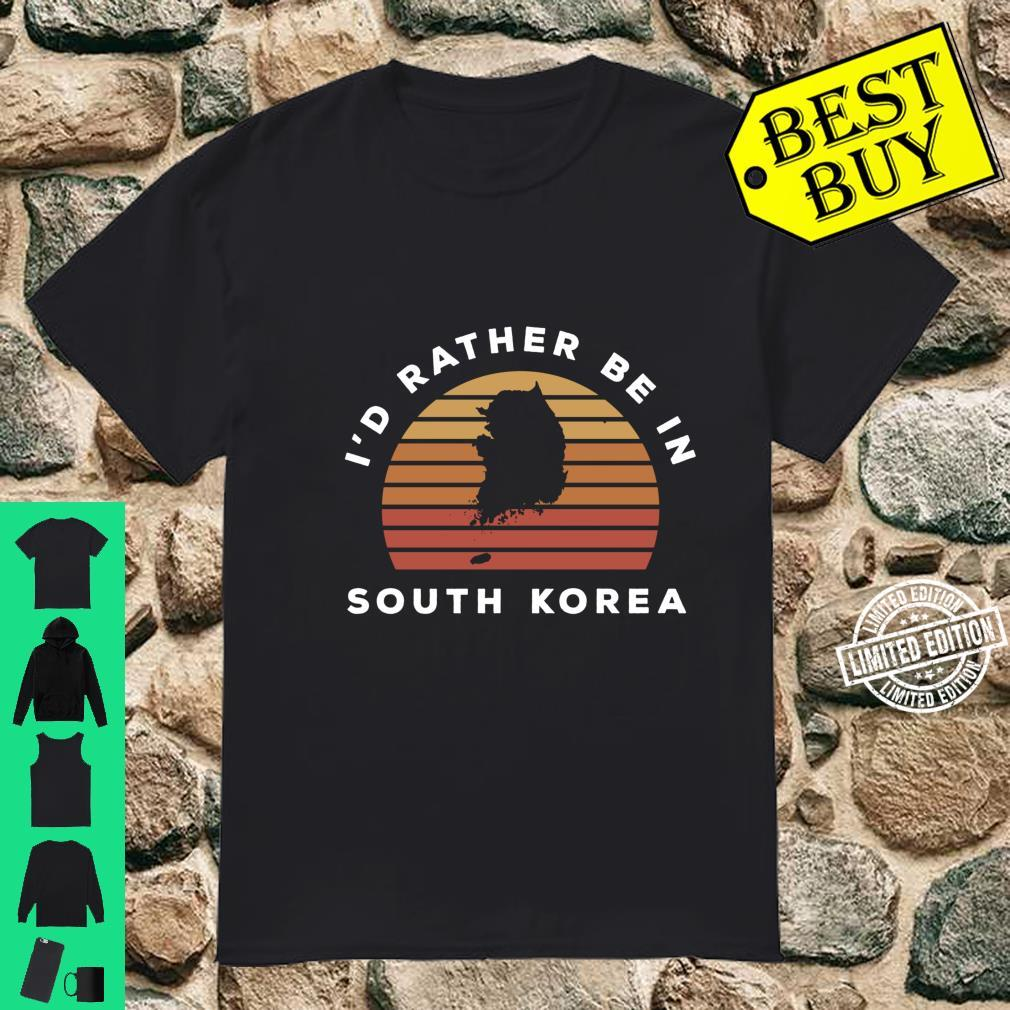 I'd Rather Be In Korea Shirt