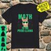 Math Is No Prob-LLama Shirt