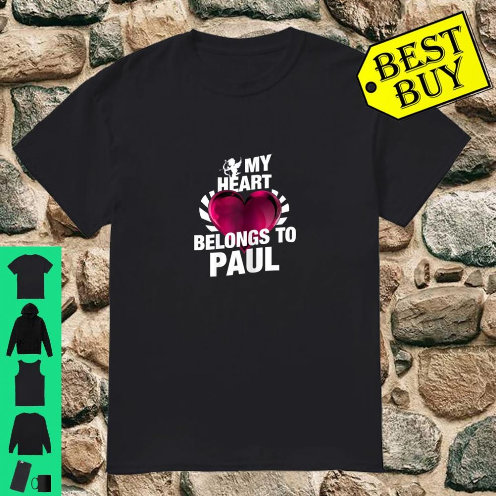 My Heart Belongs To Paul Pink Heart Valentines Day Shirt