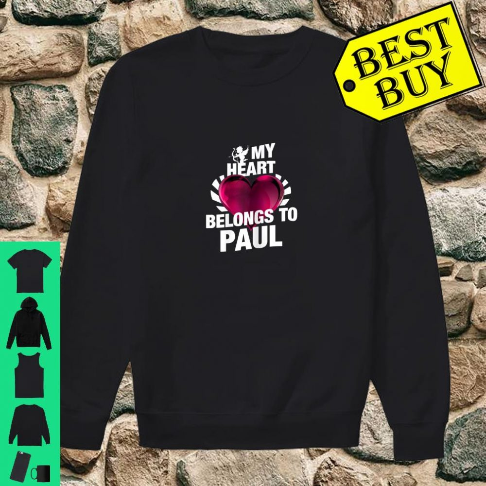 My Heart Belongs To Paul Pink Heart Valentines Day Shirt sweater