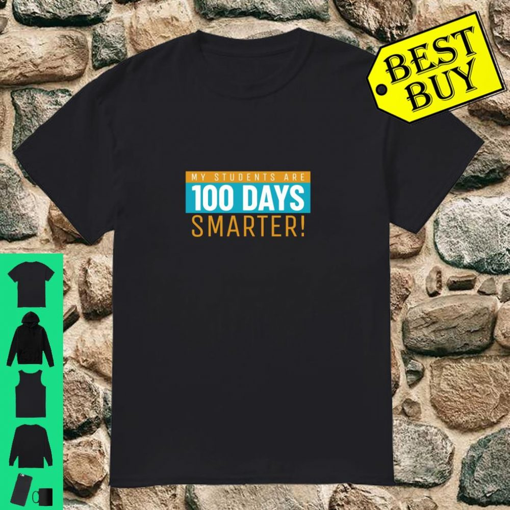 My Students Are 100 Days Smarter 100th Day Of School shirt
