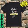 Rockin' The Auntie Life Shirt