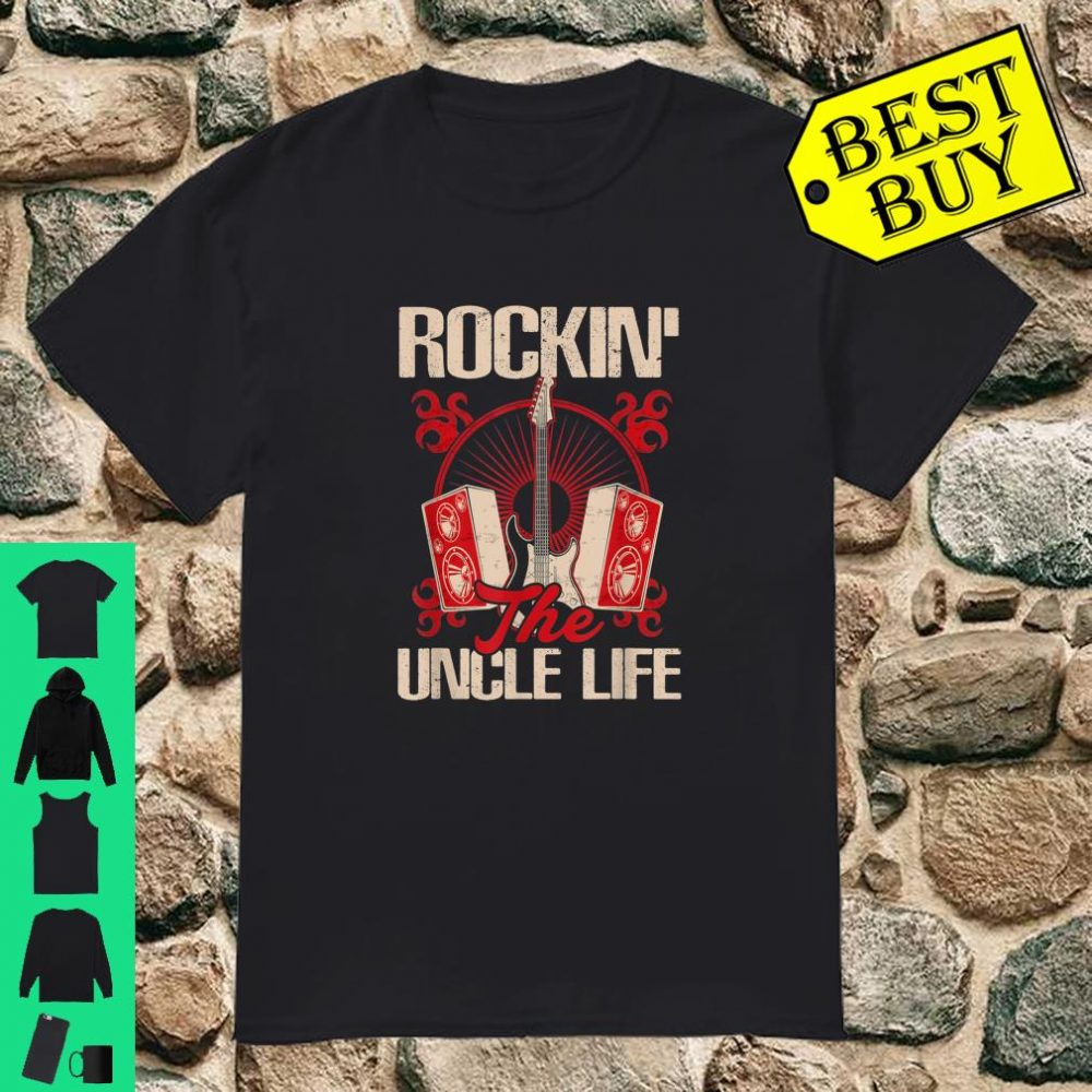 Rockin The Uncle Life Uncle guitarist shirt