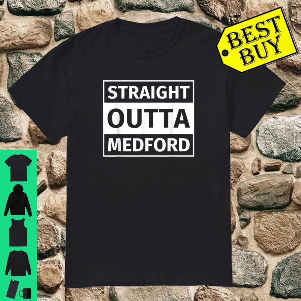 Straight Outta Medford shirt